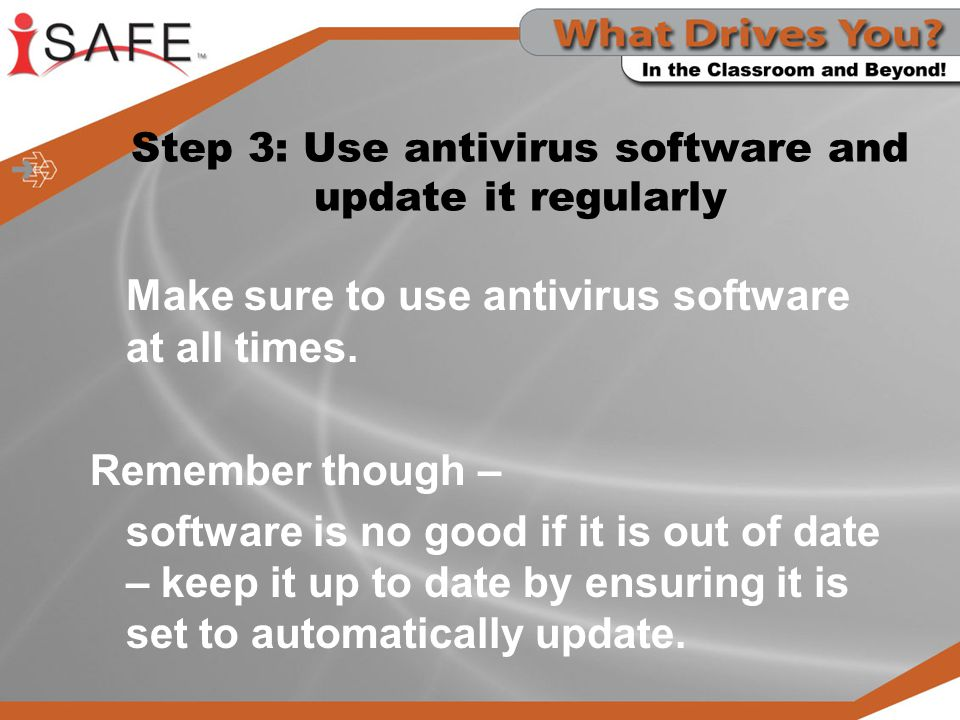 Step 3: Use antivirus software and update it regularly