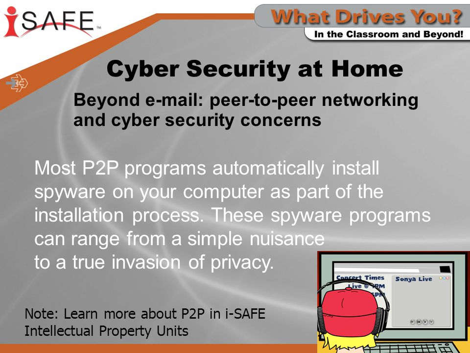 Cyber Security at Home Beyond   peer-to-peer networking and cyber security concerns.