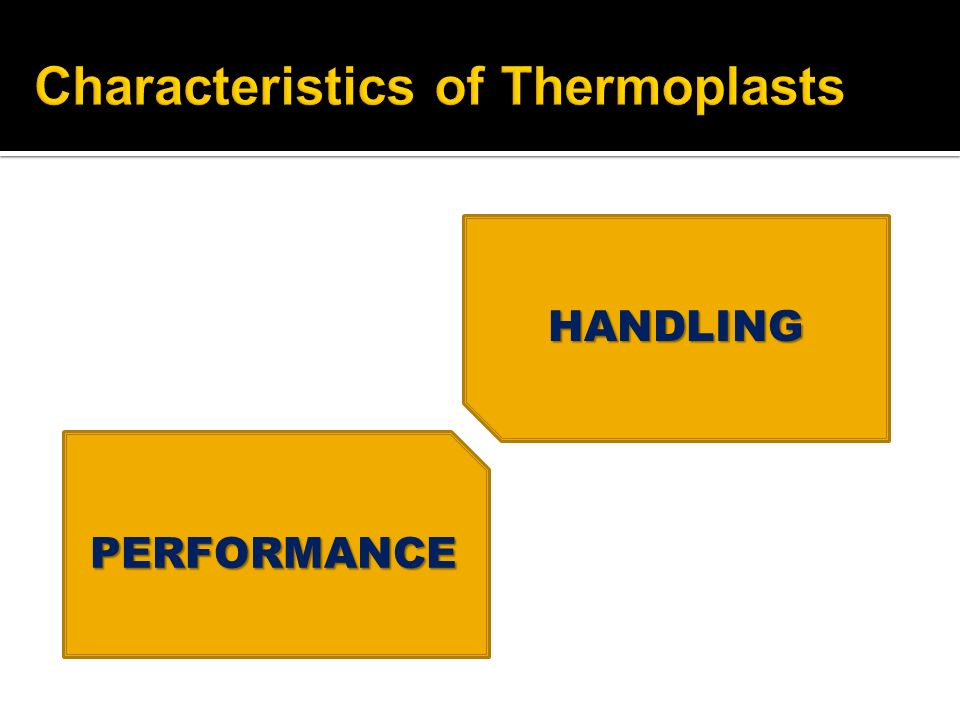 Characteristics of Thermoplasts