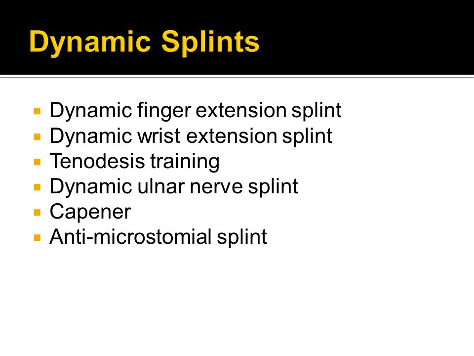 Dynamic Splints Dynamic finger extension splint