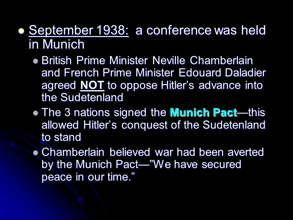 September 1938: a conference was held in Munich
