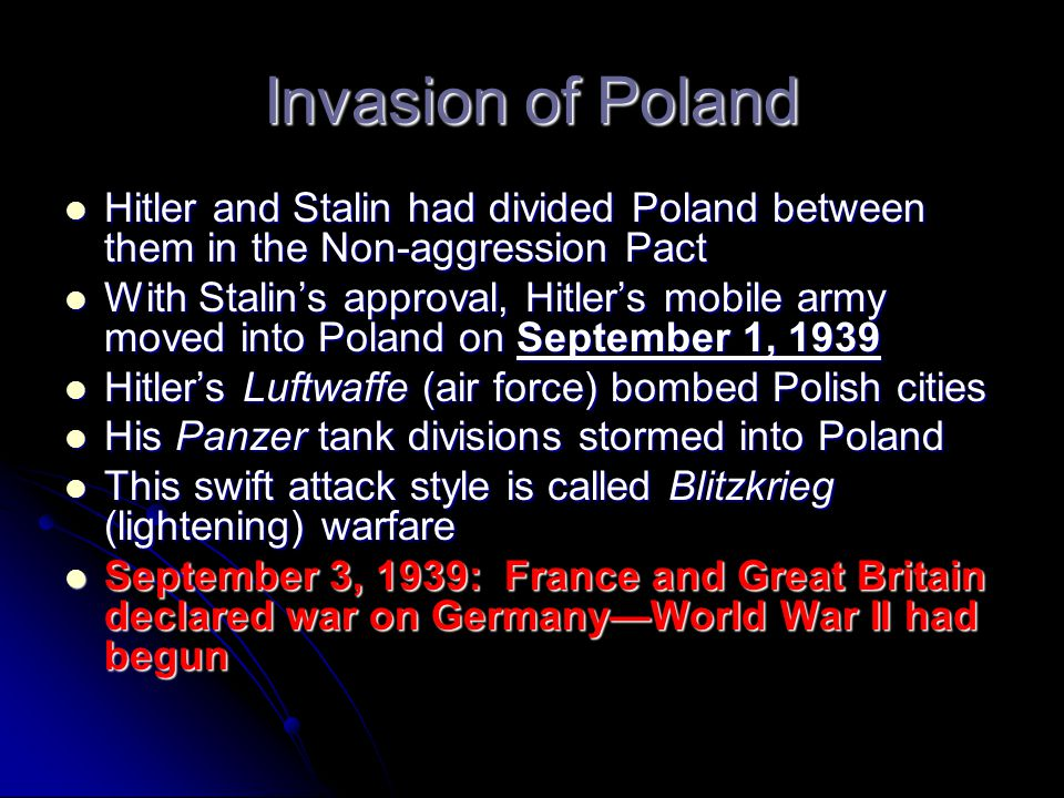 Invasion of Poland Hitler and Stalin had divided Poland between them in the Non-aggression Pact.