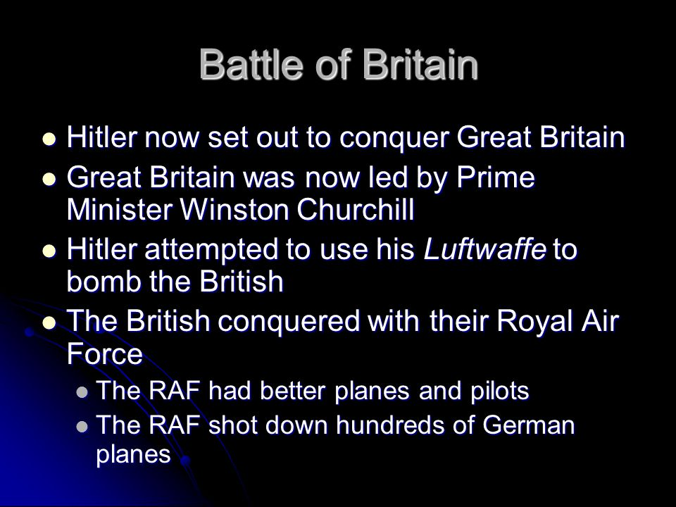 Battle of Britain Hitler now set out to conquer Great Britain