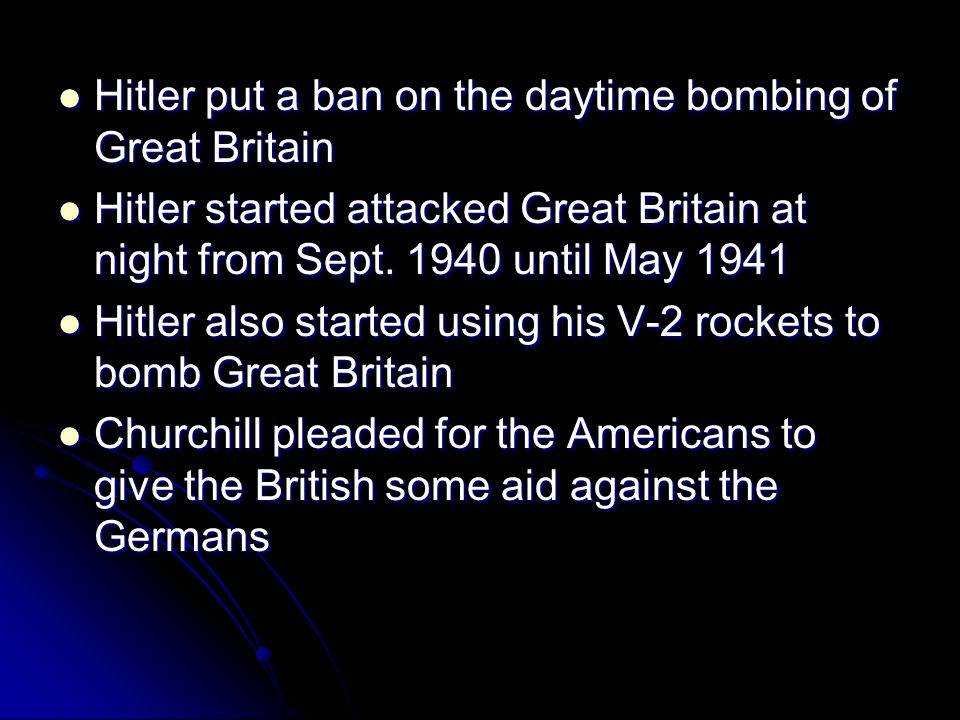 Hitler put a ban on the daytime bombing of Great Britain