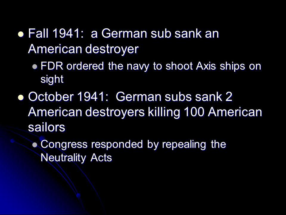 Fall 1941: a German sub sank an American destroyer