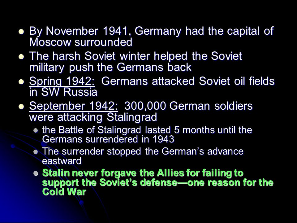 By November 1941, Germany had the capital of Moscow surrounded