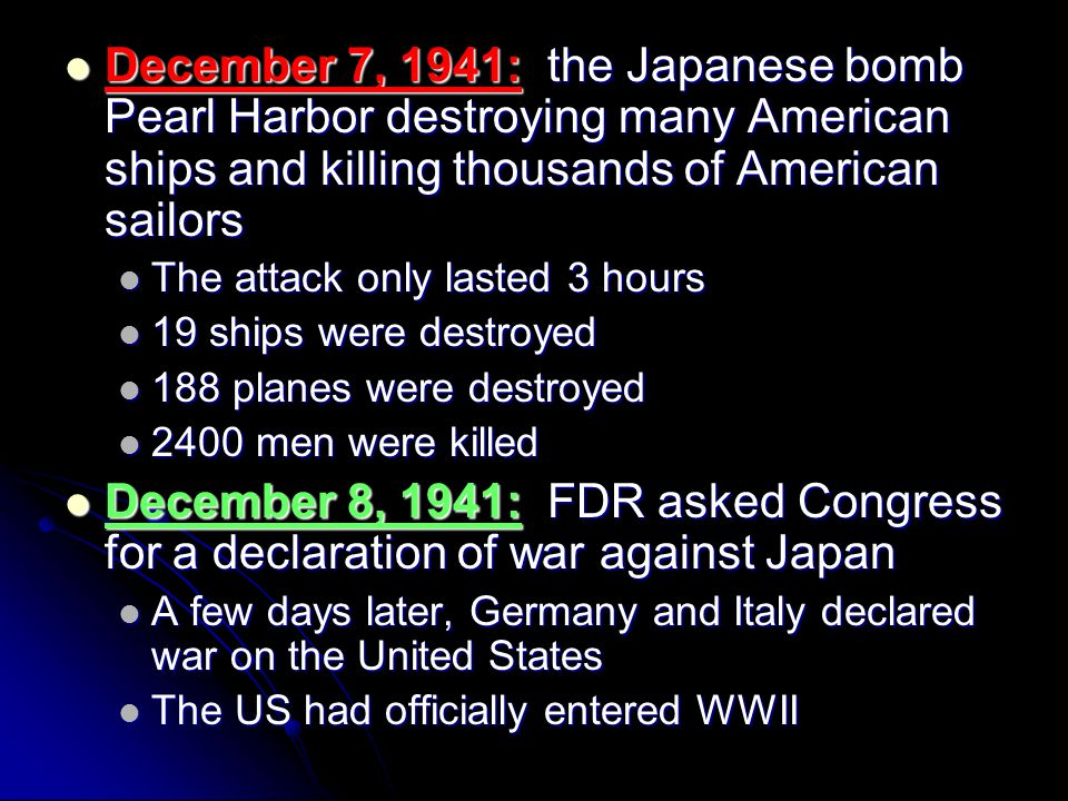December 7, 1941: the Japanese bomb Pearl Harbor destroying many American ships and killing thousands of American sailors