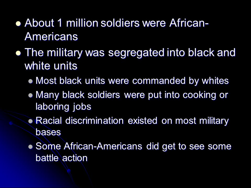 About 1 million soldiers were African-Americans