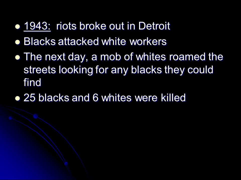 1943: riots broke out in Detroit