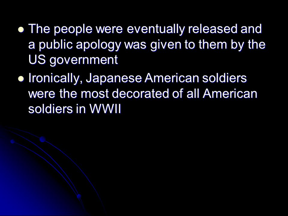 The people were eventually released and a public apology was given to them by the US government