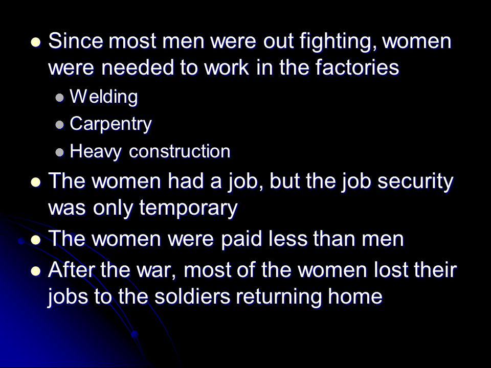 The women had a job, but the job security was only temporary