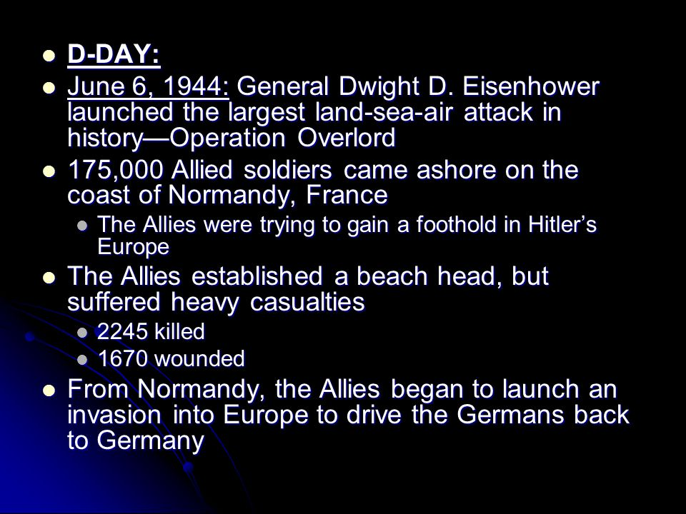 175,000 Allied soldiers came ashore on the coast of Normandy, France