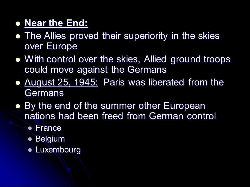 The Allies proved their superiority in the skies over Europe