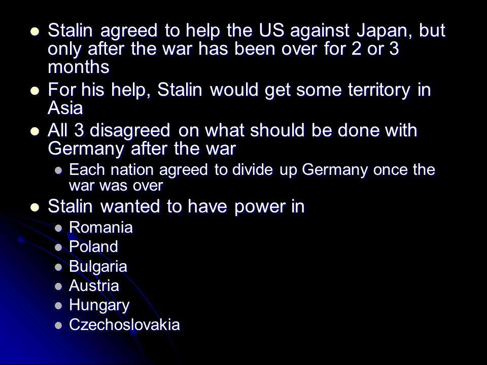 For his help, Stalin would get some territory in Asia