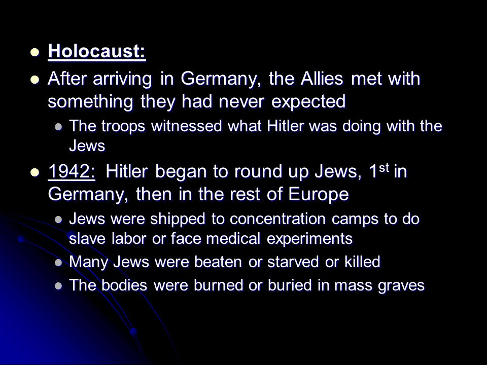 Holocaust: After arriving in Germany, the Allies met with something they had never expected.