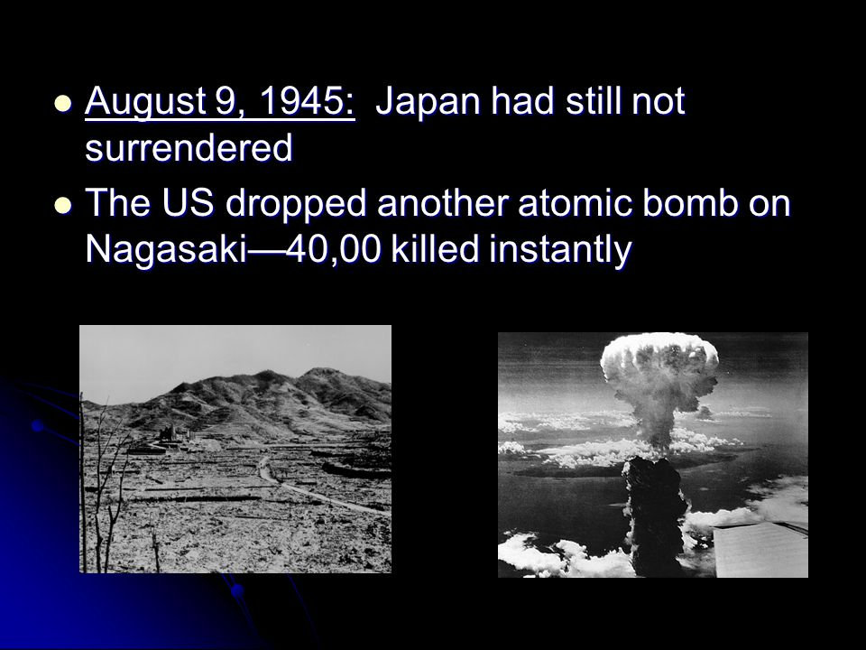 August 9, 1945: Japan had still not surrendered