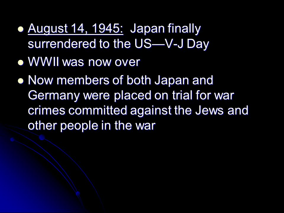 August 14, 1945: Japan finally surrendered to the US—V-J Day