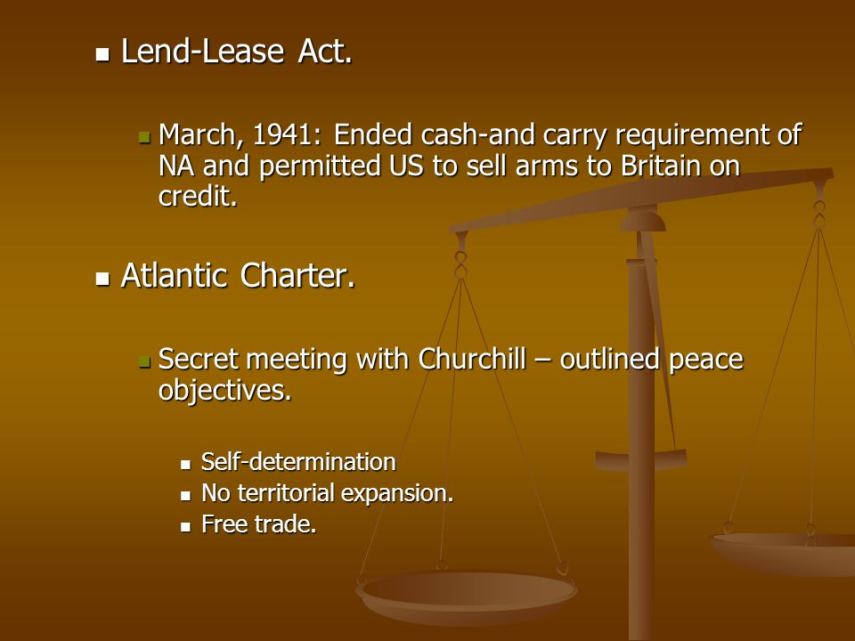 Lend-Lease Act. Atlantic Charter.