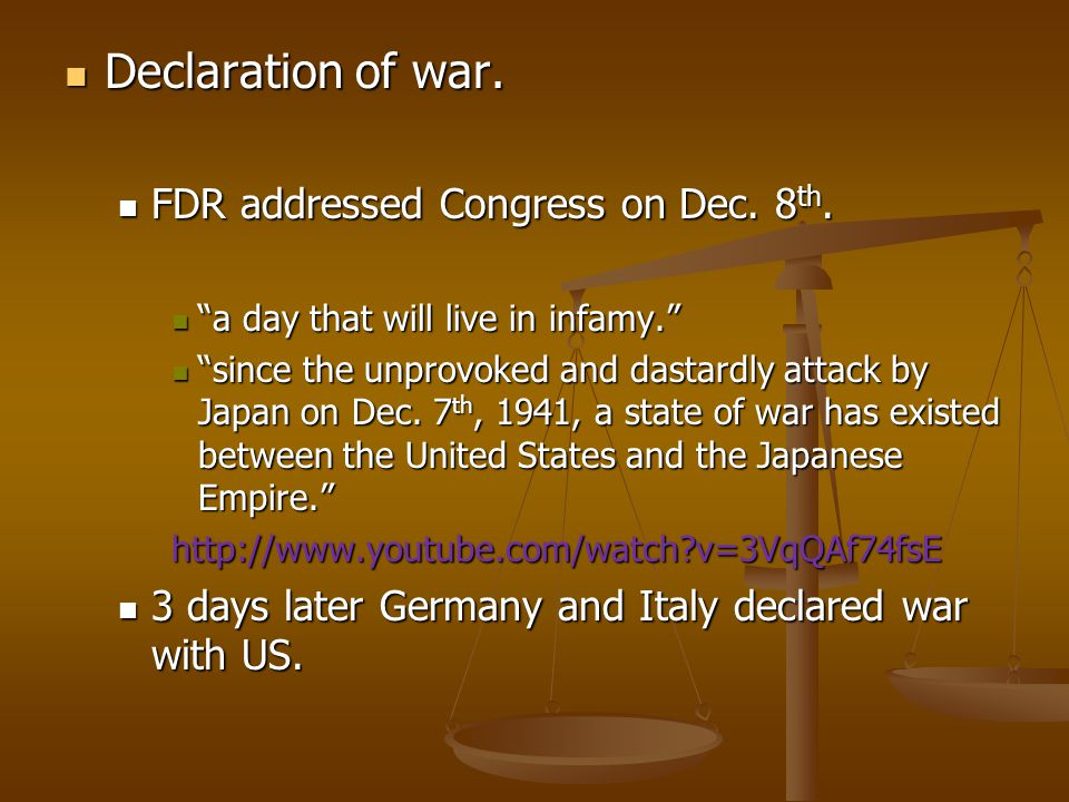 Declaration of war. FDR addressed Congress on Dec. 8th.