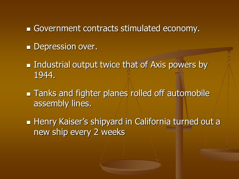 Government contracts stimulated economy.