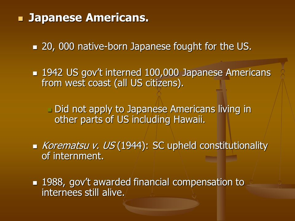 Japanese Americans. 20, 000 native-born Japanese fought for the US.
