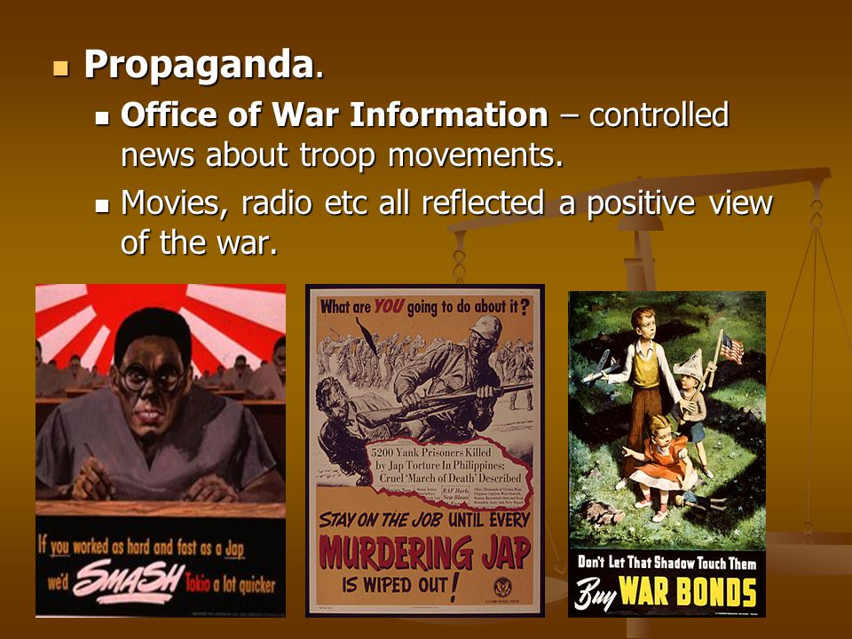 Propaganda. Office of War Information – controlled news about troop movements.