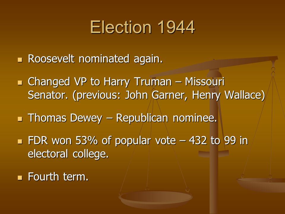 Election 1944 Roosevelt nominated again.