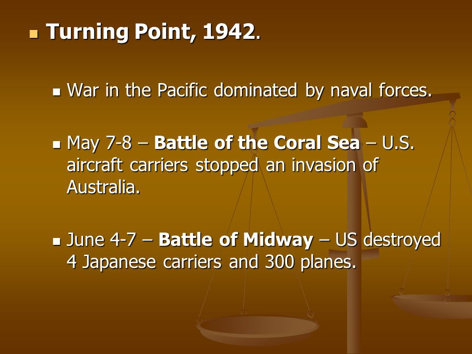 Turning Point, 1942. War in the Pacific dominated by naval forces.