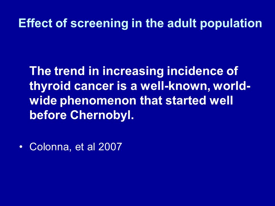 Effect of screening in the adult population