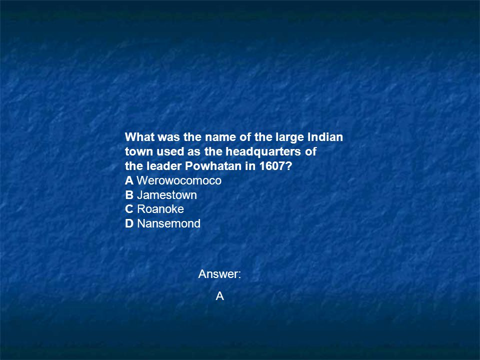 What was the name of the large Indian town used as the headquarters of