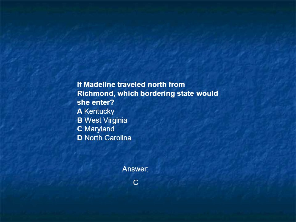 If Madeline traveled north from Richmond, which bordering state would