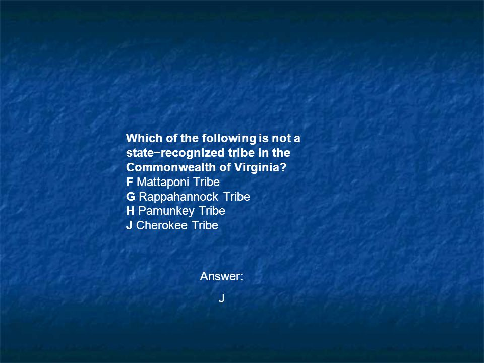 Which of the following is not a state−recognized tribe in the
