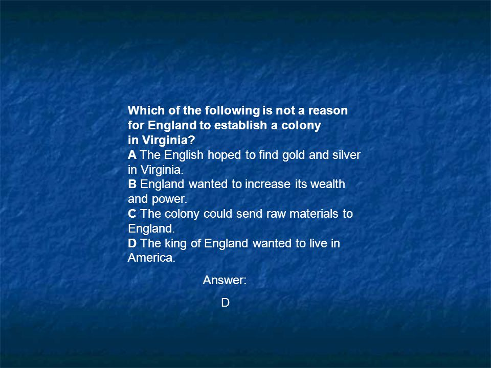Which of the following is not a reason for England to establish a colony