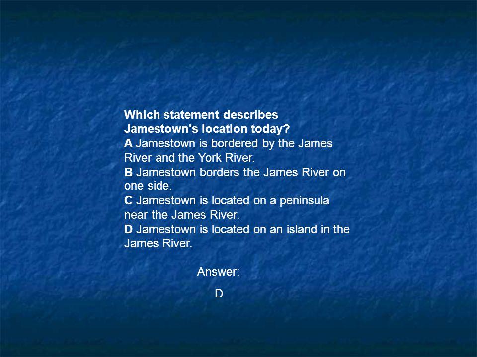Which statement describes Jamestown s location today