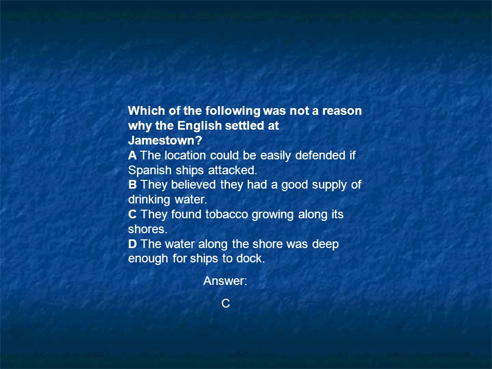 Which of the following was not a reason why the English settled at