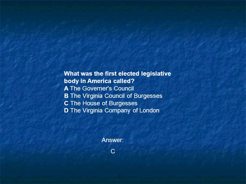 What was the first elected legislative body in America called