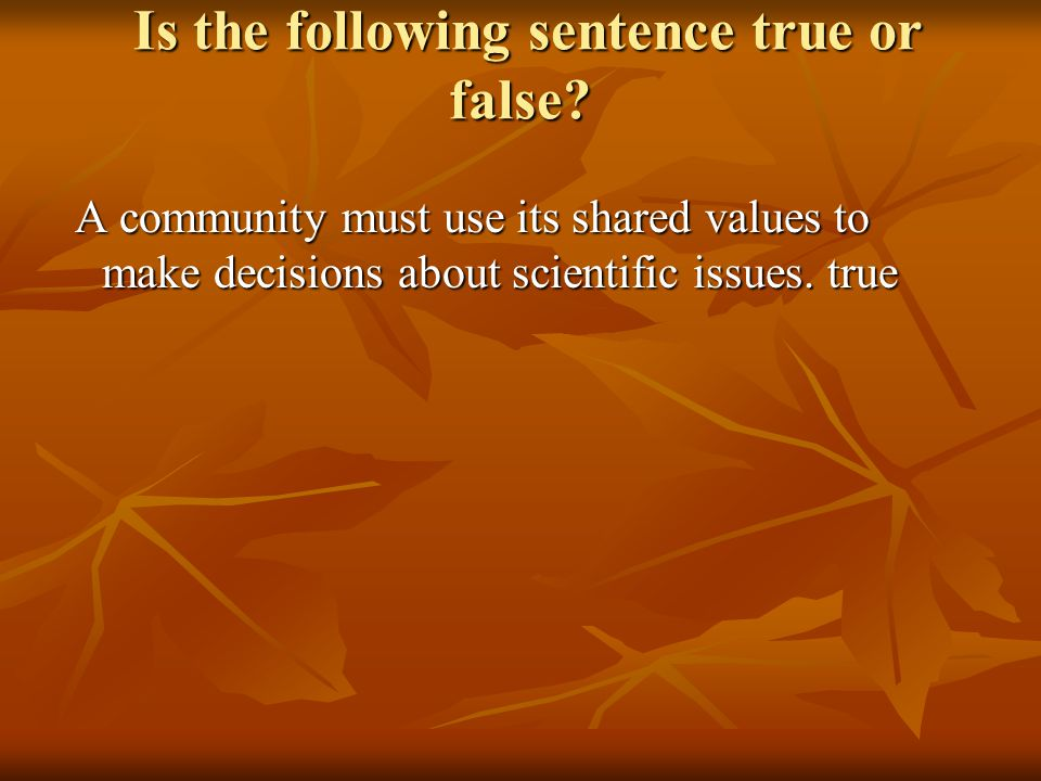 Is the following sentence true or false