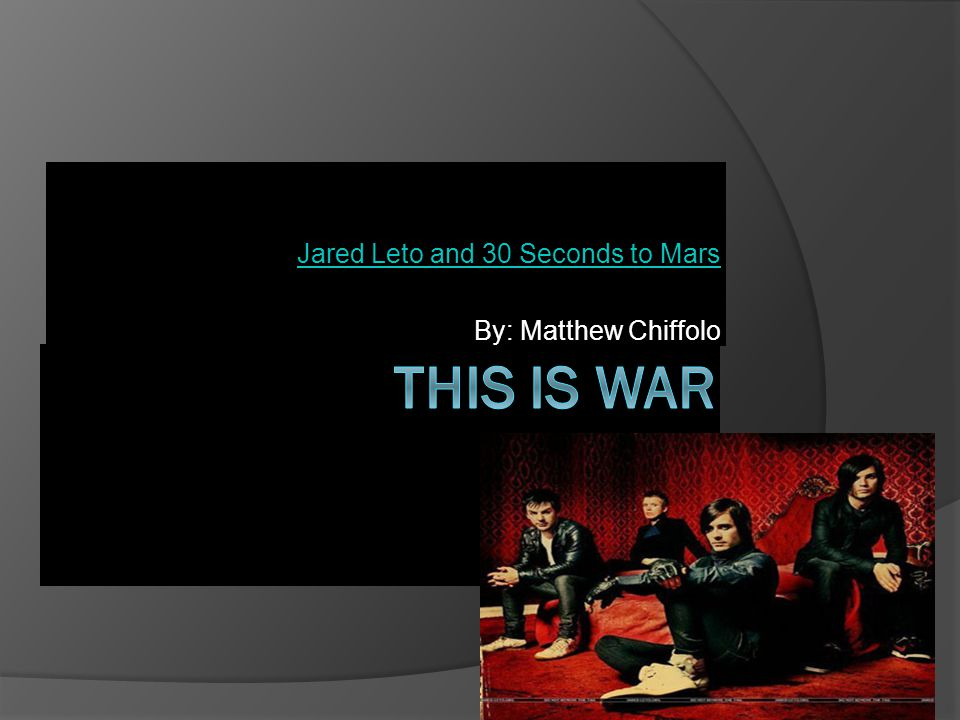 Jared Leto and 30 Seconds to Mars By: Matthew Chiffolo