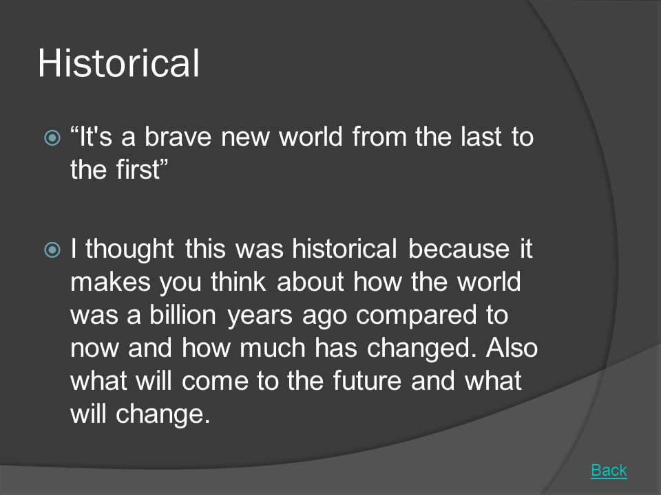 Historical It s a brave new world from the last to the first