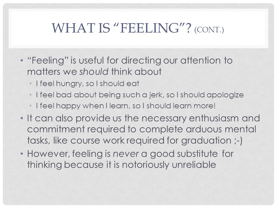 What is Feeling (cont.)