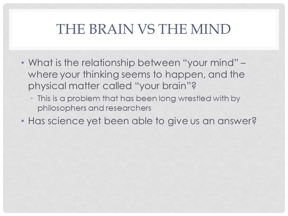 The Brain vs The Mind