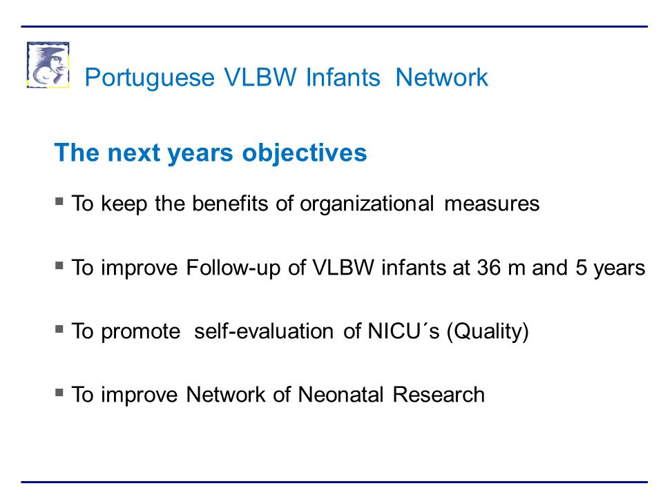 Portuguese VLBW Infants Network