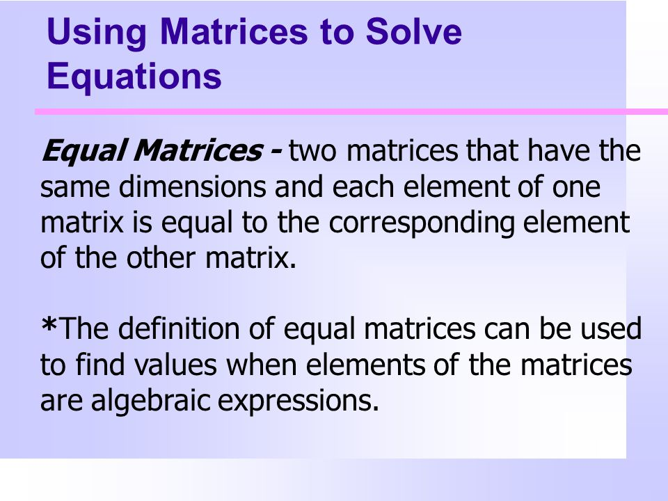 Using Matrices to Solve Equations