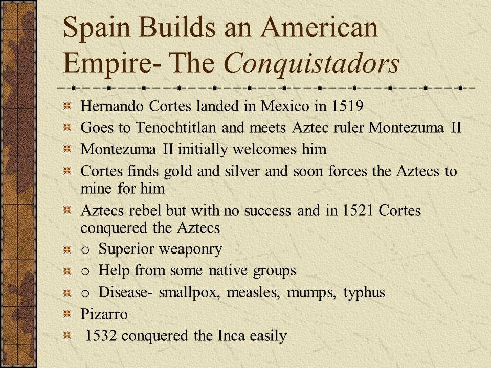Spain Builds an American Empire- The Conquistadors