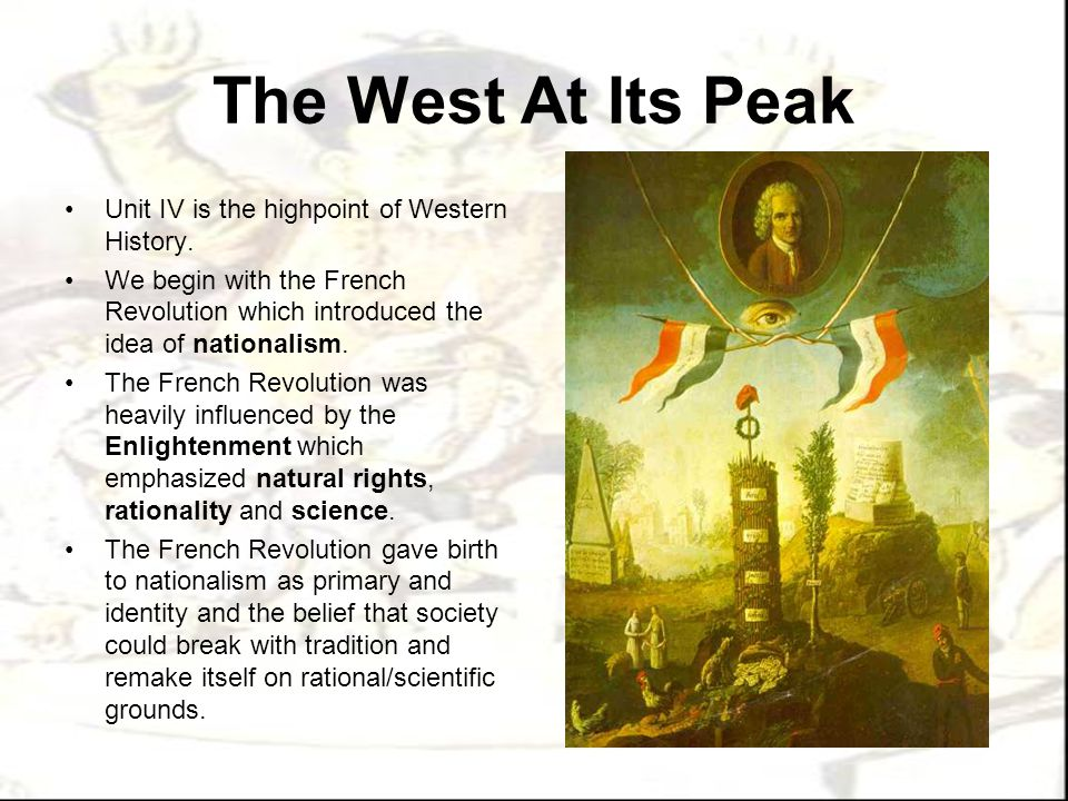 The West At Its Peak Unit IV is the highpoint of Western History.