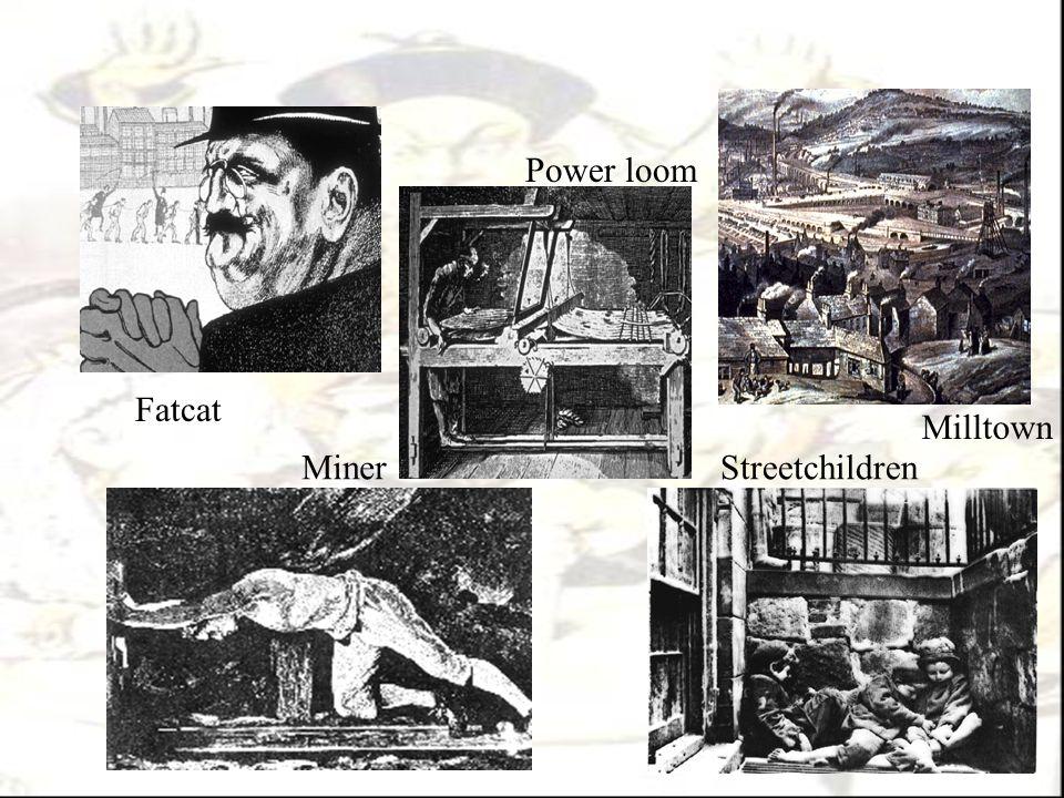Power loom Fatcat Milltown Miner Streetchildren