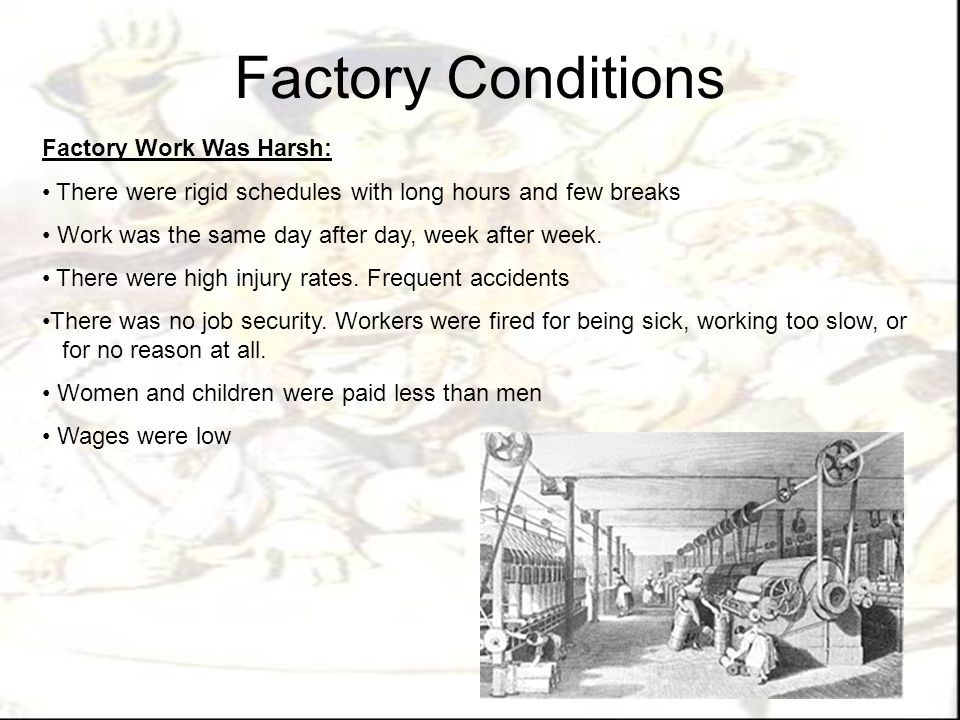 Factory Conditions Factory Work Was Harsh: