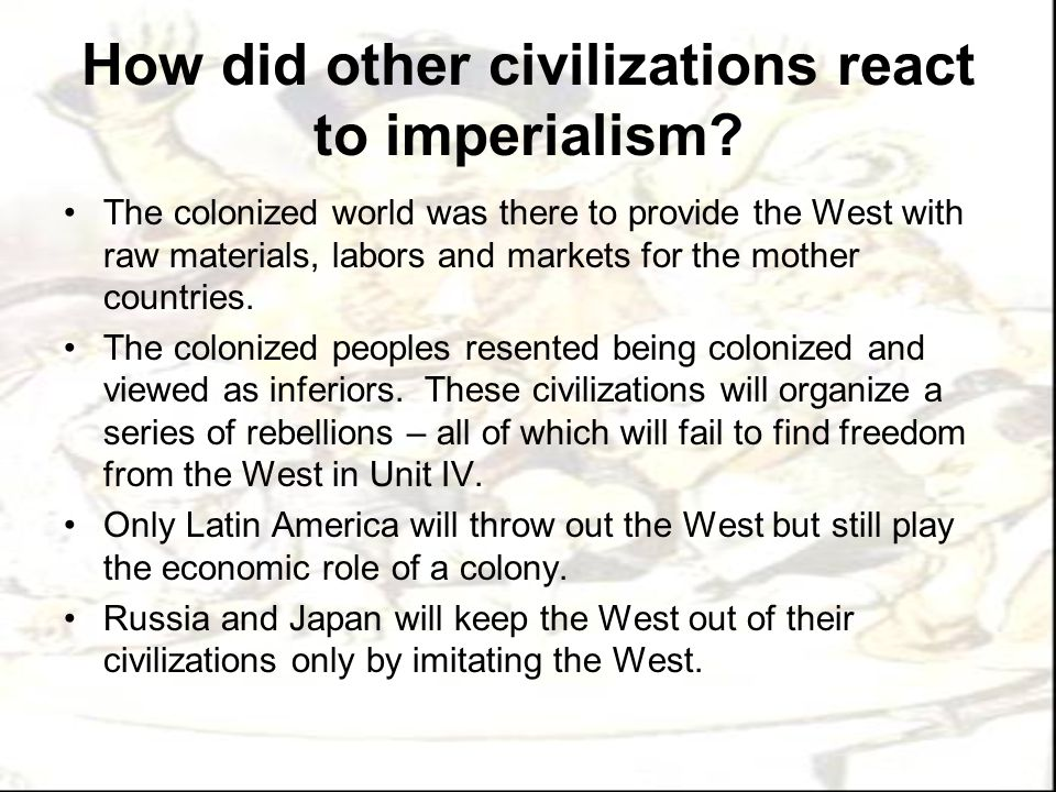 How did other civilizations react to imperialism