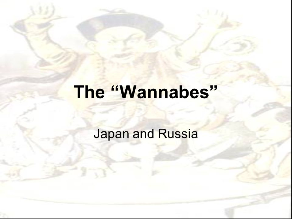 The Wannabes Japan and Russia