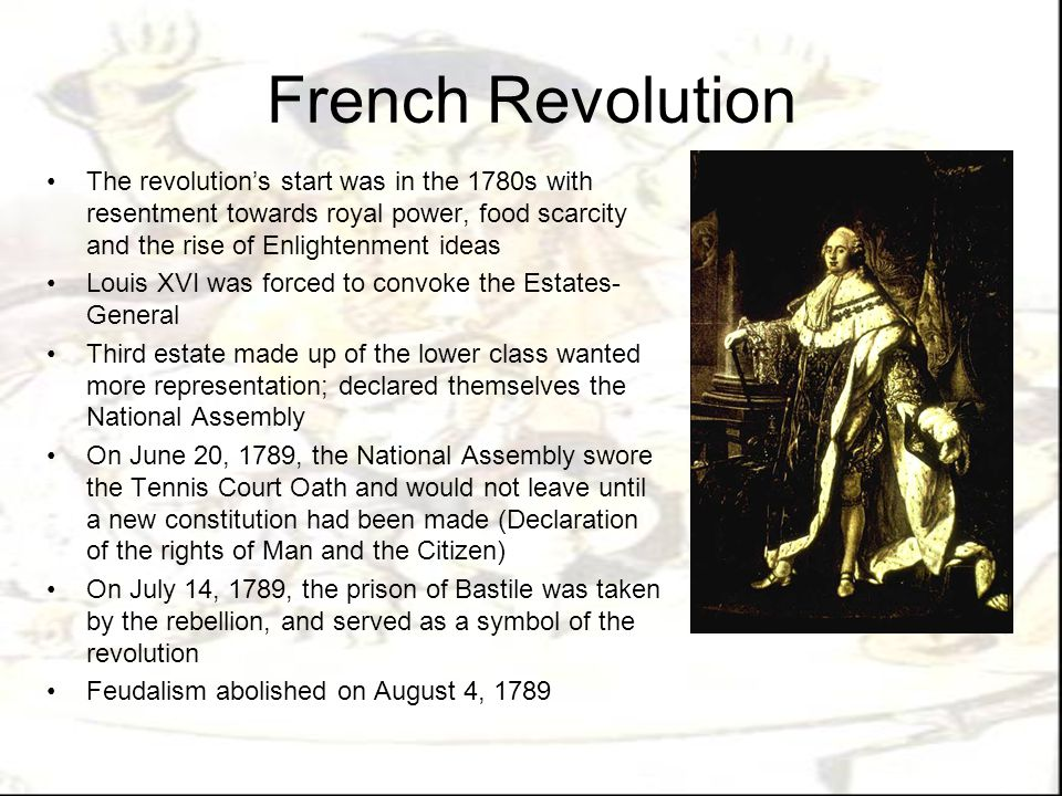 French Revolution The revolution's start was in the 1780s with resentment towards royal power, food scarcity and the rise of Enlightenment ideas.